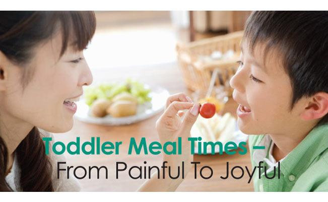 Toddler Meal Times: From Painful to Joyful