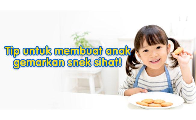 Tip untuk membuat anak gemarkan snek sihat!