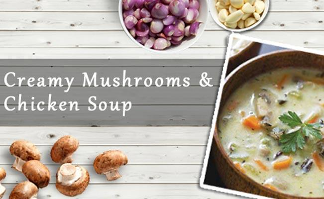 Creamy Mushrooms & Chicken Soup